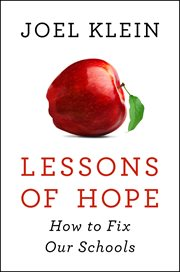 Lessons of hope : how courage, grit, and accountability can save our schools cover image