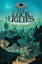 The luck uglies cover image