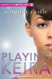 Playing Keira : a You look different in real life story cover image