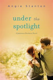 Under the spotlight : a Jamieson brothers novel cover image