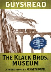 Guys read : a short story from Guys read : Other worlds. The Klack Bros. Museum cover image