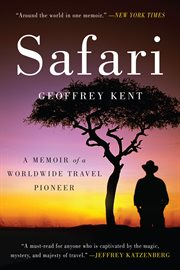 Safari : a memoir of a worldwide travel pioneer cover image