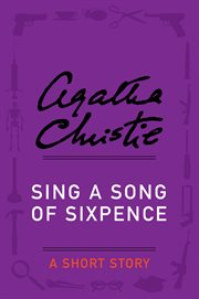 Sing a song of sixpence : a short story cover image