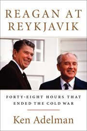 Reagan at Reykjavik : forty-eight hours that ended the Cold War cover image