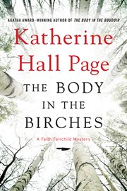 The body in the birches : a Faith Fairchild mystery cover image