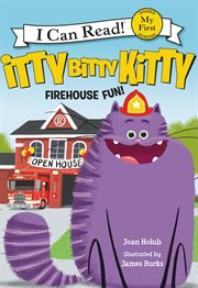 Itty Bitty Kitty : firehouse fun cover image