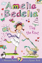 Amelia Bedelia ties the knot cover image