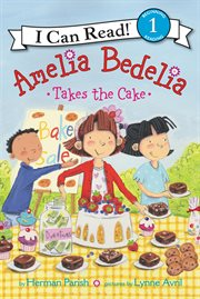 Amelia Bedelia takes the cake cover image