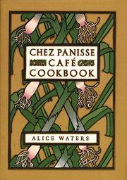 Chez Panisse Café cookbook cover image