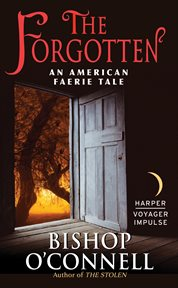 The forgotten : an American faerie tale cover image