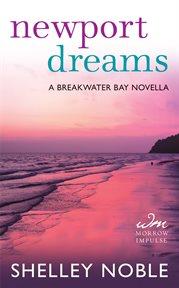 Newport dreams : a breakwater bay novella cover image
