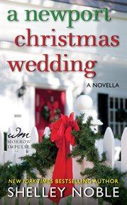 A Newport Christmas wedding : a novella cover image