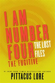 I am number four : the lost files : the fugitive cover image