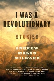 I was a revolutionary : Stories cover image