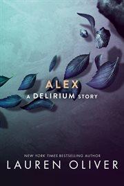 Alex : a Delirium story cover image