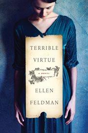 Terrible virtue : a novel cover image