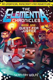The elementia chronicles. Book 1, Quest for justice cover image