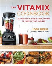The Vitamix Cookbook