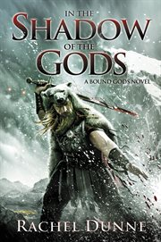 In the shadow of the gods : a bound gods novel cover image