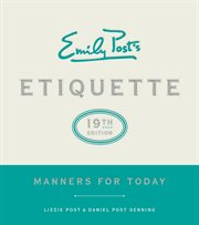 Emily Post's etiquette : manners for today cover image