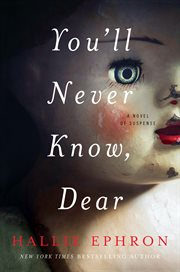 You'll never know, dear : A Novel of Suspense cover image