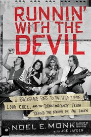 Runnin' with the devil : a backstage pass to the wild times, loud rock, and the down and dirty truth behind the making of Van Halen cover image