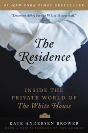 The residence : inside the private world of the White House cover image