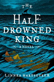 The half-drowned king : a novel cover image
