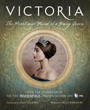 Victoria : the heart and mind of a young queen cover image