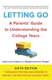 Letting go : a parents' guide to understanding the college years cover image