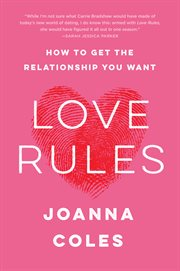 LOVE RULES : how to find a real relationship in a digital world cover image
