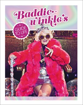 Cover image for Baddiewinkle's Guide to Life