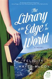 The library at the edge of the world : a novel cover image