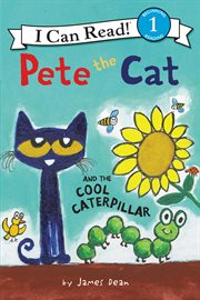 Pete the Cat and the Cool Caterpillarh[electronic Resource]
