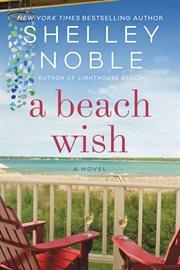 A beach wish : a novel cover image