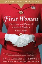 First women : the grace and power of America's modern First Ladies cover image