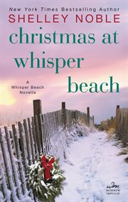 Christmas at Whisper Beach : a Whisper Beach novella cover image