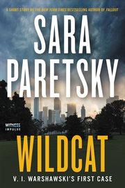 Wildcat : V.I. Warshawski's first case cover image
