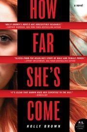 How far she's come : a novel cover image