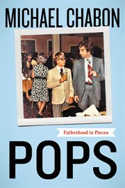Pops : fatherhood in pieces cover image