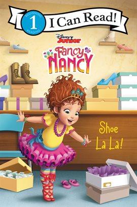 Cover image for Disney Junior Fancy Nancy: Shoe La La!