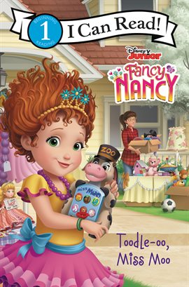 Cover image for Disney Junior Fancy Nancy: Toodle-oo, Miss Moo