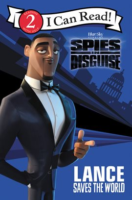 Cover image for Spies in Disguise: Lance Saves the World