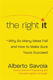 The right it : why so many ideas fail and how to make sure yours succeed cover image