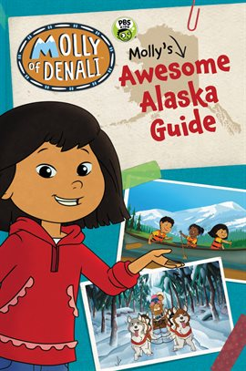 Cover image for Molly of Denali: Molly's Awesome Alaska Guide