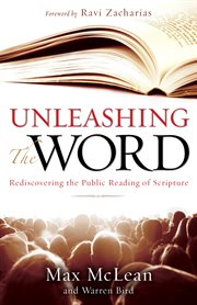 Unleashing the word : rediscovering the public reading of scripture cover image