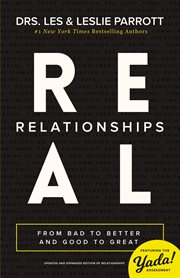 Real relationships : from bad to better and good to great cover image