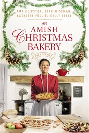 An Amish Christmas Bakery : four stories cover image