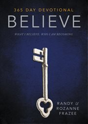 Believe devotional : what I believe, who I am becoming cover image