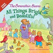 The Berenstain Bears, All Things Bright And Beautiful